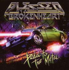 Blessed By A Broken Heart - Pedal to the Metal CD NEU