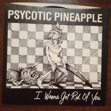 """Psycotic Pineapple:I Wanna Get Rid Of You/Ahead of My Time 1979 7"""" 45 MINT"""