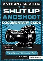Shut Up and Shoot Documentary Guide : A Down & Dirty Dv Production, Paperback...