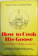 How to cook his goose (and other wild games)