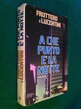 FRUTTERO & LUCENTINI - A CHE PUNTO E' LA NOTTE , 1a Ed. Mondadori (1979)