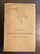 1913 Enzyklopädie der weiblichen Handarbeiten Nähen Stricken Häkeln Basteln #242