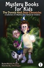 Mystery Books for Kids: The Donnie and Jose Chronicles; A Collection of 3 Myster