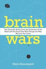 Brain Wars: The Scientific Battle Over the Existence of the Mind and the Proof t