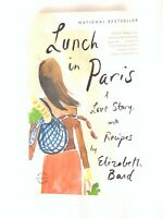 Lunch in Paris A Love Story with Recipes by Elizabeth Bard Paperback