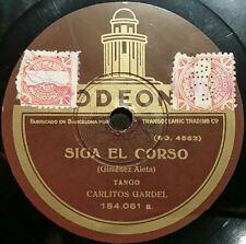 TANGO 78 rpm RECORD Odeon CARLOS GARDEL Siga el corso / Tu vieja ventana SPAIN