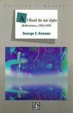 Al final de un siglo : reflexiones, 1982-1995 Spanish Edition