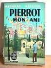 PIERROT MON AMI Raymond Queneau Gallimard Le Livre de Poche 120 1943 Francese di