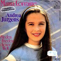 """ANDREA JÜRGENS, 7"""" SINGLE,1981, MAMA LORRAINE / FÜR DEN FRIEDEN DIESER WELT"""