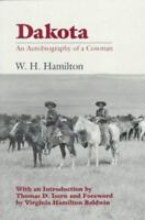 Dakota: An Autobiography of a Cowman: By William Henry Hamilton, W H Hamilton