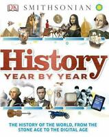 History Year by Year: The History of the World, from the Stone Age to the Digita