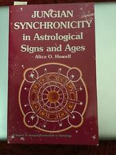 Jungian Synchronicity in Astrological Signs and Ages by Alice O. Howell