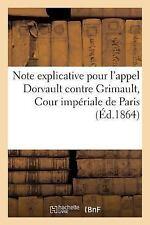Histoire: Note Explicative Pour l'Appel Dorvault Contre Grimault, Cour...