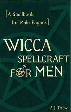 Wicca Spellcraft for Men: A Spellbook for Male Pagans, Drew, A.J., New