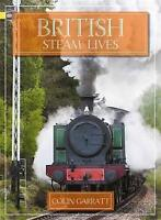 British Steam Lives, Paperback by Garratt, Colin, Like New Used, Free shipping