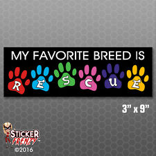 Favorite Breed Rescue Dogs Cats Bumper Sticker Car Decal Pets Laptop Kids FS832