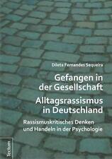 Buch Gefangen in der Gesellschaft Alltagsrassismus in Deutschland von D. Fernan