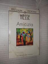 AMICIZIA Hermann Hesse Newton 100 pagine 1000 lire 1993 romanzo libro narrativa