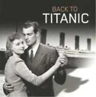 Various Artists-Back to Titanic CD NEW