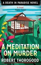 A Meditation On Murder (A Death In Paradise Novel) (Death in Paradise 1),Robert