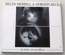 HELEN MERRILL & GORDON BECK . NO TEARS .. NO GOODBYES . DIGIPACK CD