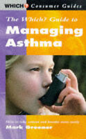 """(Good)-""""Which?"""" Guide to Managing Asthma (""""Which?"""" Consumer Guides) (Paperback)-"""