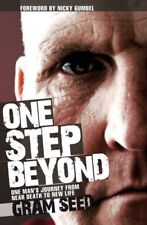 One Step Beyond: One Man's Journey from Near Death to New Life By Gram Seed & A