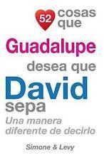 52 Cosas Que Guadalupe Desea Que David Sepa: Una Manera Diferente de Decirlo (Sp