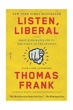 Listen Liberal: Or What Ever Happened to the Party of the People? Free Shipping