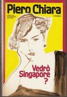 Piero Chiara vedrò Singapore? Mondadori prima edizione dedica importante editore