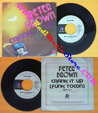 LP 45 7'' PETER BROWN Crank it up 1979 italy T K RECORDS TKR 7545 no cd mc dvd*