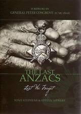 THE LAST ANZACS LEST WE FORGET.   Stephens Tony & Siewert Steven