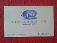 TARJETA DE VISITA VISIT CARD JOSE CAVERO ALASTRUE TRATANTES CERDOS BINEFAR HUESC