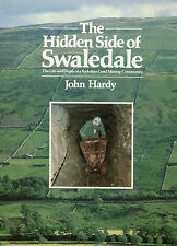 The Hidden Side of Swaledale, Life & Death of a Yorkshire Lead Mining Community