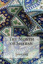 The Month of Shaban by Talee.org (2014, Paperback)