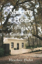 MAKING A HOME - A HISTORY OF CASTLEMAINE