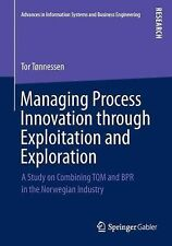 Managing Process Innovation Through Exploitation and Exploration : A Study on...