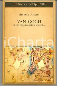 1988 Antonin ARTAUD Van Gogh. Il suicidato della società  *Biblioteca ADELPHI