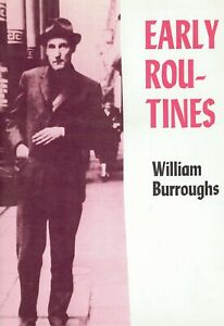 WILLIAM BURROUGHS - EARLY ROUTINES - 1982 CADMUS EDITIONS - 1ST EDITION SOFTCVR