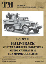 TANKOGRAD 6010 U.S. WWII HALF-TRACK MORTAR CARRIERS, HOWITZERS, MOTOR CARRIAGES