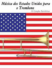 Música Dos Estados Unidos para o Trombone : 10 Canções Patrióticas by Uncle...