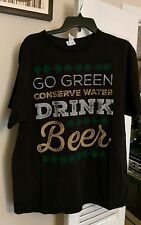 GO GREEN CONSERVE WATER DRINK BEER XL T-Shirt Party Animal Tree Hugger Black HTF
