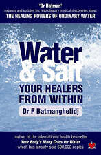 Water and Salt: Your Healers from within, F. Batmanghelidj,