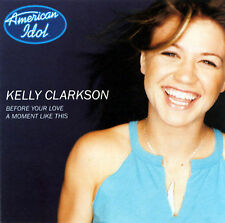 KELLY CLARKSON - BEFORE YOUR LOVE/A MOMENT LIKE THIS [SINGLE] [SINGLE] NEW CD