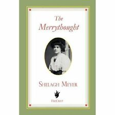 The Merrythought by Shelagh Meyer (2008, Paperback)