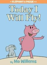 Today I Will Fly! (An Elephant and Piggie Book): By Willems, Mo