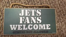 Jets Fans Welcome Other Not Allowed Hanging Wooden Football Sign