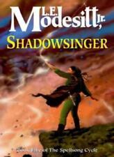 Shadowsinger: Book Five: The Spellsong Cycle,L. E. Modesitt Jr.
