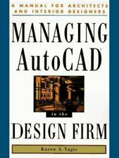 Managing Autocad in the Design Firm: A Manual for Architects and Interior Design