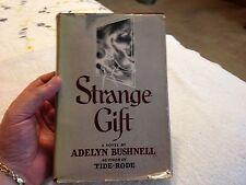 Strange Gift Adelyn Bushnell Coward McCann 1951 HCDJ